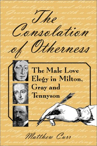 The Consolation of Otherness: The Male Love: Matthew Curr