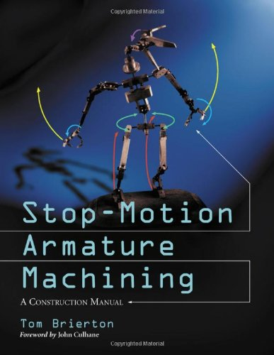 9780786412440: Stop-Motion Armature Machining: A Construction Manual: A Heavily Illustrated Construction Manual