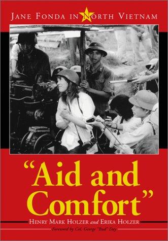 9780786412471: Aid and Comfort: Jane Fonda in North Vietnam