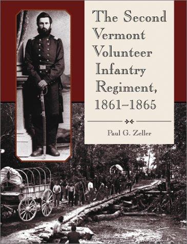 9780786412624: The Second Vermont Volunteer Infantry Regiment, 1861-1865