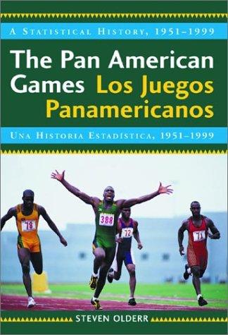 9780786412853: The Pan American Games = Los Juegos Panamericanos: A Statistical History, 1951-1999/Una Historia Estadstica, 1951-1999