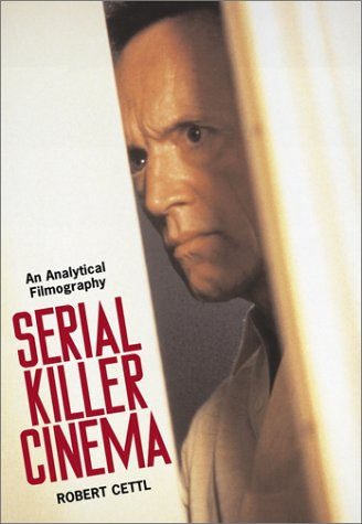 9780786412921: Serial Killer Cinema: An Analytical Filmography with an Introduction