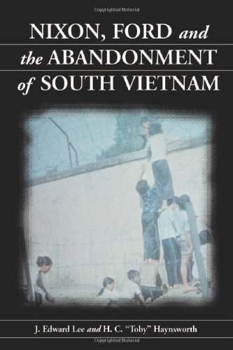 9780786413027: Nixon, Ford and the Abandonment of South Vietnam