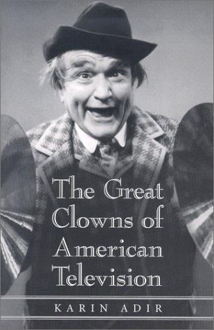 The Great Clowns of American Television: Adir, Karin