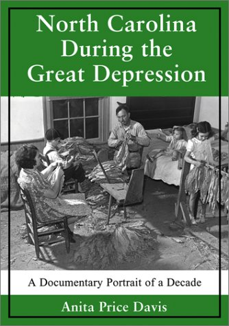 9780786413157: North Carolina During the Great Depression: A Documentary Portrait of a Decade