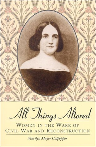 9780786413393: All Things Altered: Women in the Wake of Civil War and Reconstruction