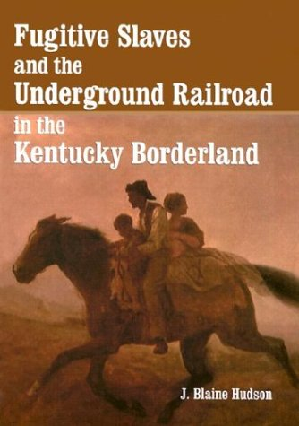 9780786413454: Fugitive Slaves and the Underground Railroad in the Kentucky Borderland