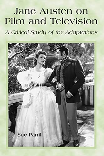 9780786413492: Jane Austen on Film and Television: A Critical Study of the Adaptations