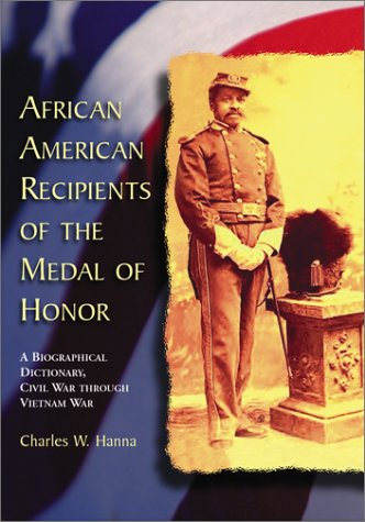 9780786413553: African American Recipients of the Medal of Honor: A Biographical Dictionary, Civil War Through Vietnam War