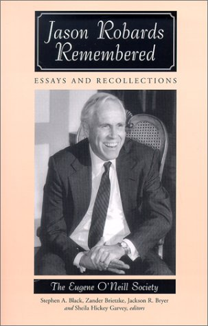 Jason Robards Remembered : Essays and Recollections: Black, Stephen A.