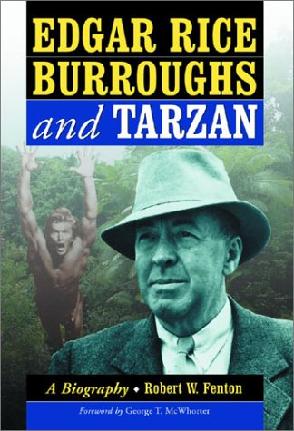 9780786413935: Edgar Rice Burroughs and Tarzan: A Biography of the Author and His Creation