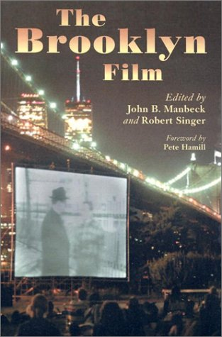The Brooklyn Film: Essays in the History of Filmmaking (0786414057) by John B. Manbeck; Robert Singer; Foreword by Pete Hamill