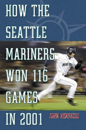 9780786414147: How the Seattle Mariners Won 116 Games in 2001