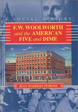 F. W. Woolworth and the American Five: Pitrone, Jean Maddern