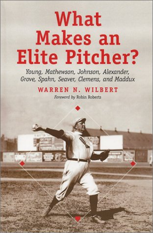 What Makes an Elite Pitcher?: Young, Mathewson, Johnson, Alexander, Grove, Spahn, Seaver, Clemens...