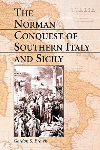 9780786414727: The Norman Conquest of Southern Italy and Sicily