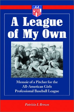 9780786414741: A League of My Own: Memoir of a Pitcher for the All-American Girls Professional Baseball League