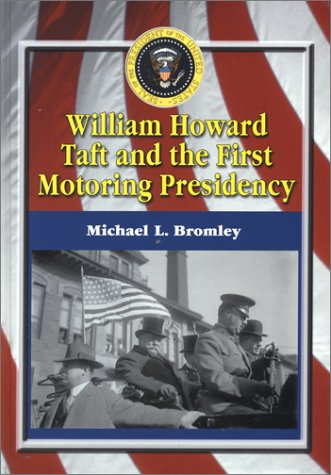 9780786414758: William Howard Taft and the First Motoring Presidency, 1909-1913