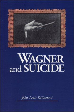 Wagner and Suicide (Paperback): John L. Digaetani