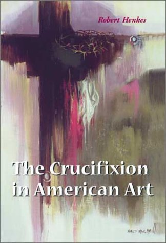 9780786414994: The Crucifixion in American Art