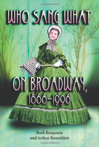 Who Sang What on Broadway, 1866-1996: v. 1 2 (Paperback): Ruth Benjamin, Arthur Rosenblatt