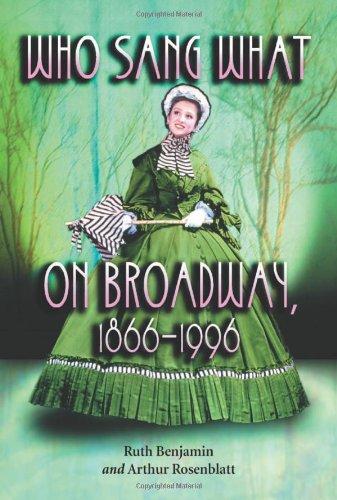 Who Sang What on Broadway, 1866-1996: v. 1 2 (Paperback): Ruth Benjamin, Arthur Rosenblatt