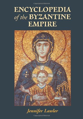 Encyclopedia of the Byzantine Empire