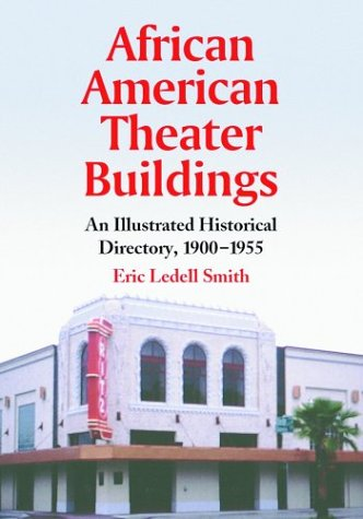 9780786415298: African American Theater Buildings: An Illustrated Historical Directory, 1900-1955