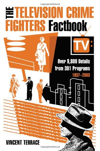 9780786415335: The Television Crime Fighters Factbook: Over 9,800 Details from 301 Programs, 1937-2003