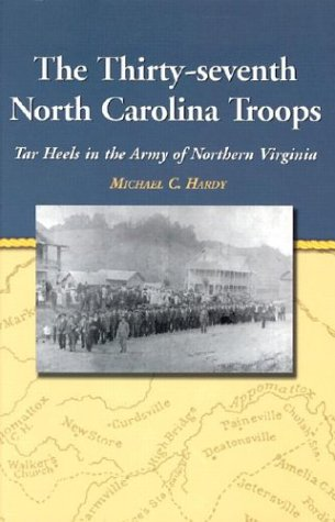 9780786415434: The 37th North Carolina Troops: Tarheels in the Army of Northern Virginia