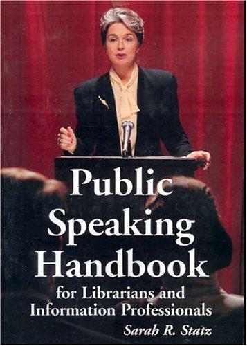 Public Speaking Handbook for Librarians and Information Professionals: Sarah R. Statz