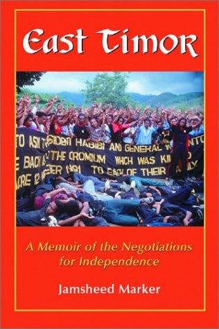 East Timor: A Memoir of the Negotiations: Jamsheed Marker