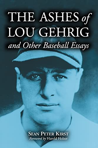 9780786415786: The Ashes of Lou Gehrig and Other Baseball Essays
