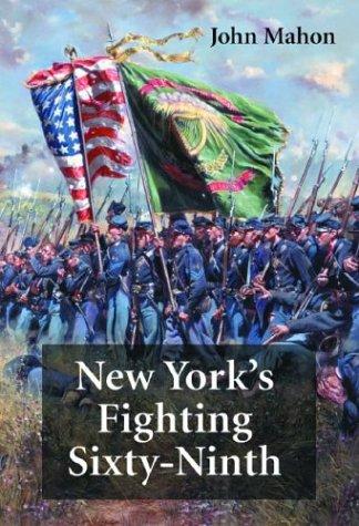 New York's Fighting Sixty-Ninth: A Regimental History: Mahon, John