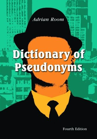 Dictionary of Pseudonyms: 11,000 Assumed Names and Their Origins: Room, Adrian