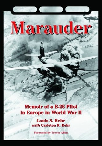 9780786416646: Marauder: Memoir of a B-26 Pilot in Europe in World War II