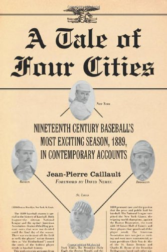 9780786416783: A Tale of Four Cities: Nineteenth Century Baseball's Most Exciting Season, 1889, in Contemporary Accounts