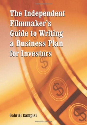 9780786416820: The Independent Filmmaker's Guide to Writing a Business Plan for Investors