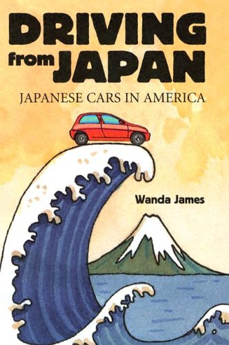 9780786417346: Driving from Japan: Japanese Cars in America