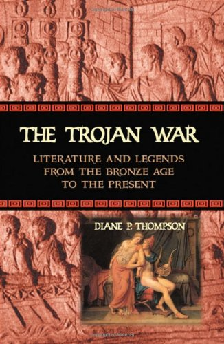 9780786417377: The Trojan War: Literature and Legends from the Bronze Age to the Present