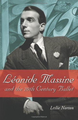 9780786417520: Leonide Massine and the 20th Century Ballet