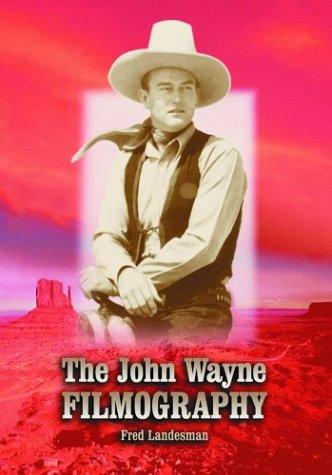 The John Wayne Filmography: Landesman, Fred