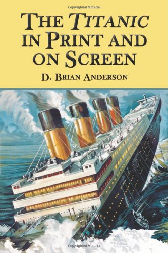 9780786417865: The Titanic in Print and on Screen: An Annotated Guide to Books, Films, Television Shows and Other Media