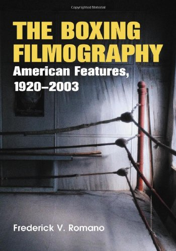 9780786417933: The Boxing Filmography: American Features, 1920-2003