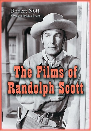 9780786417971: The Films Of Randolph Scott