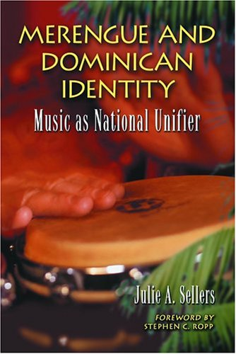 Merengues and Dominican Identity.Music as National Unifier.: Sellers,Julie A.