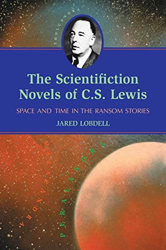 Scientifiction Novels of C. S. Lewis Space and Time in the Ransom Stories