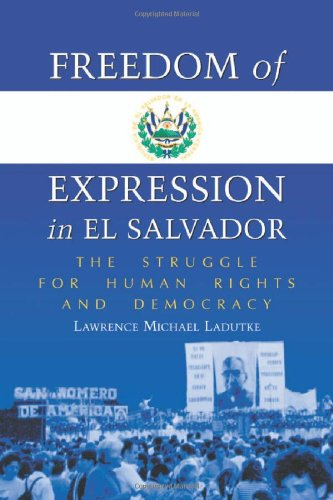 9780786418251: Freedom of Expression in El Salvador: The Struggle for Human Rights and Democracy
