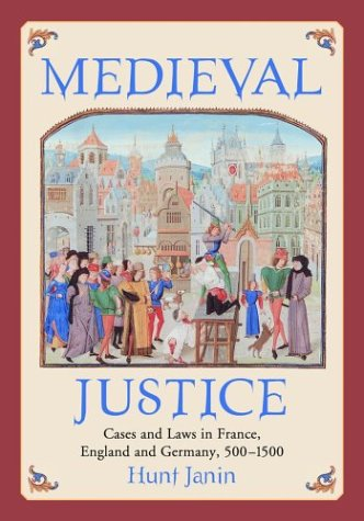 9780786418411: Medieval Justice: Cases and Laws in France, England and Germany, 500-1500