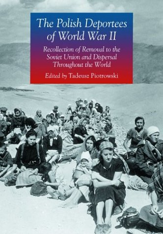 9780786418473: The Polish Deportees of World War II: Recollections of Removal to the Soviet Union and Dispersal Throughout the World